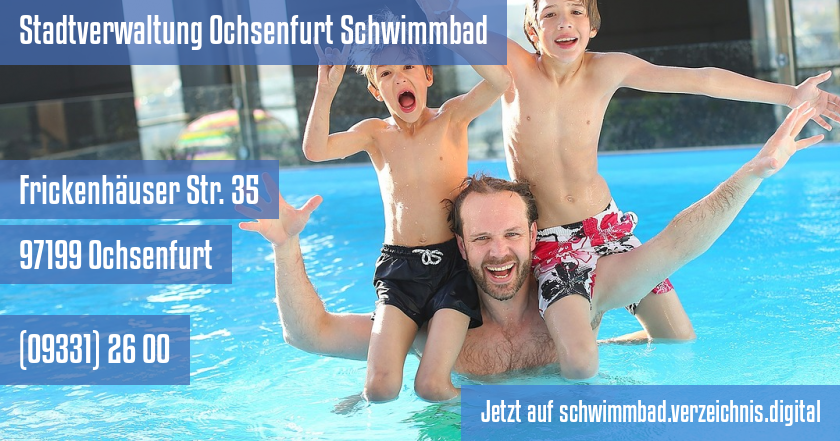 Stadtverwaltung Ochsenfurt Schwimmbad auf schwimmbad.verzeichnis.digital